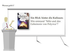 """Ein Blick hinter die Kulissen: Wie entstand """"Milo und das Geheimnis von Polyrica?"""""""